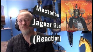 Mastodon - Jaguar God (Reaction)