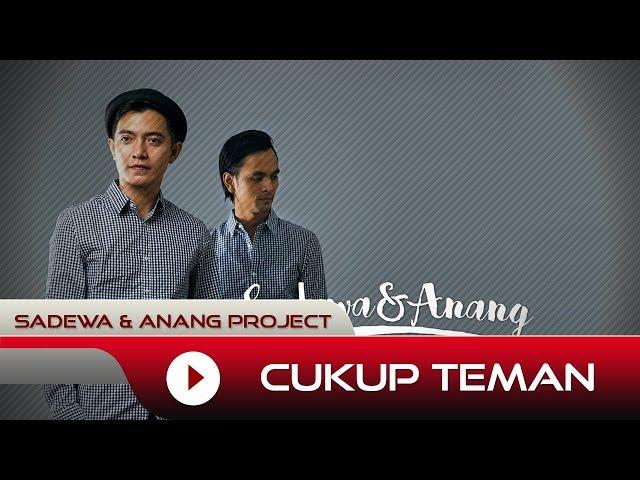 Lirik Lagu Sadewa & Anang Project - Cukup Teman