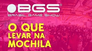 Brasil Game Show 2018: O que levar na Mochila #BGS2018 ‹ Mundo DRIX ›
