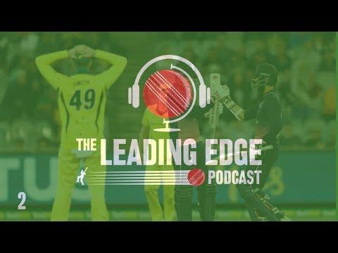 The Leading Edge Cricket Podcast | #2 | Cricket News inc IPL, England, Australia & India