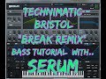 Technimatic - Bristol (Break Remix) Bass tutorial with Serum