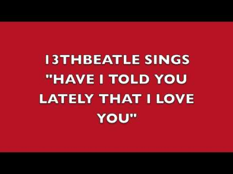 HAVE I TOLD YOU LATELY THAT I LOVE YOU-RINGO STARR COVER