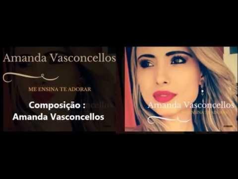 Me ensina a te adorar - Amanda Vasconcellos  ( Vídeo letra  ) LANÇAMENTO