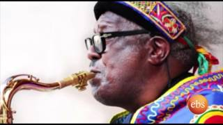 The Great Saxphone Legend Getachew Mekurya Dies. Short Video About His Life