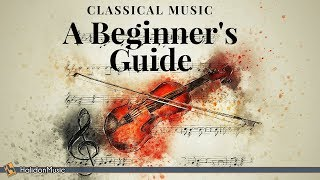 Classical Music - A Beginner's Guide to Classical Music