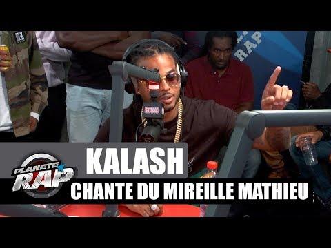 Kalash chante du Mireille Mathieu dans...