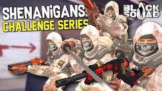 Shenanigans: Challenge Series (Black Squad)