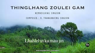 THINGLHANG ZOULEI GAM - NEMNEILHING SINGSON | Lyrics Music Video | @Min Singson