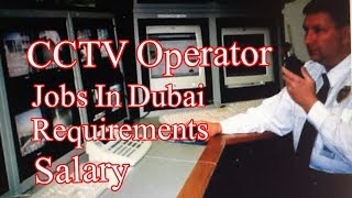 Jobs in Dubai || CCTV Operator jobs in Security Company 2017
