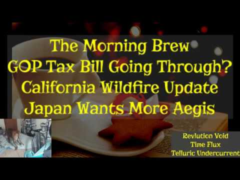 GOP Taxes to Go Through the House, Cali Wildfire Update, and Japan Wants More Aegis