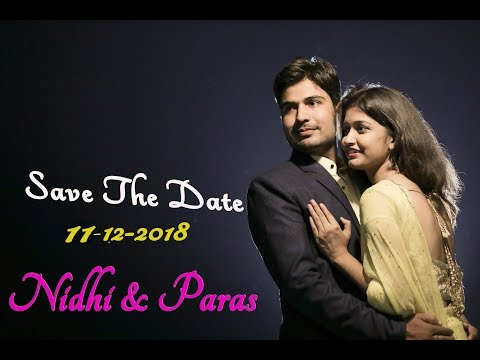 Save The Date ~11~12~2018 // Nidhi & Paras //