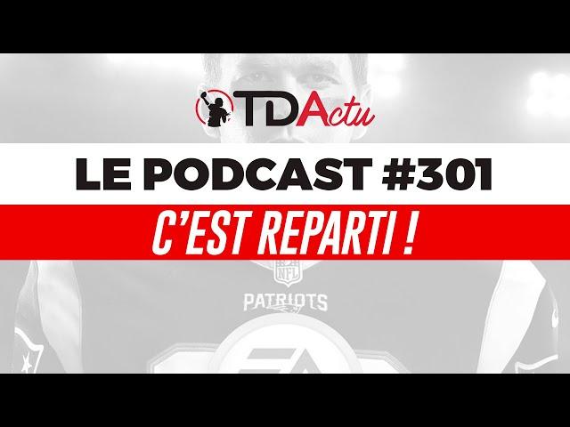 TDA Podcast n°301 - Preview Semaine 1 : c'est reparti !