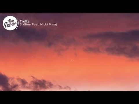 6ix9ine - Trollz (LYRICS) ft Nicki Minaj - Original Audio