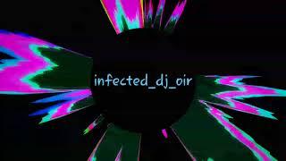 Infected -DJ Oir-Official (Audio) Single
