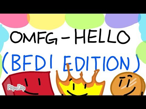 OMFG - Hello BFDI Edition (3000 Subscriber Special)
