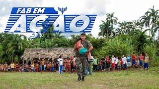 FAB em Ação - FAB ajuda indígenas na Amazônia