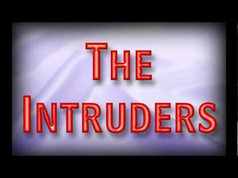 The Intruders -