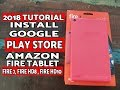 How To Install Google Play Store Amazon Fire Tablet (Fire 7,HD8,HD10) 2018 Tutorial