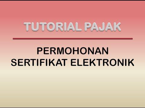 Permohonan Sertifikat Elektronik Pajak Tutorial E Faktur