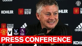 Manager's Press Conference | Manchester United v Crystal Palace | Ole Gunnar Solskjaer