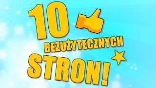 10 Bezużytecznych Stron! #1