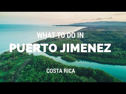 What to do in Puerto Jimenez, Osa Peninsula, Costa Rica