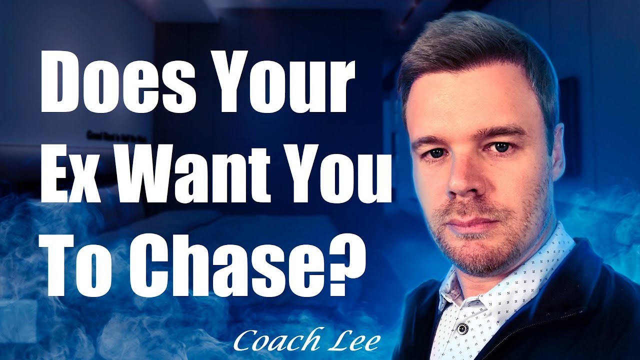 Does Your Ex Want You To Chase Them?