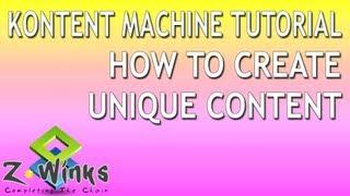 Using Kontent Machine Tutorial To Create Unique Content