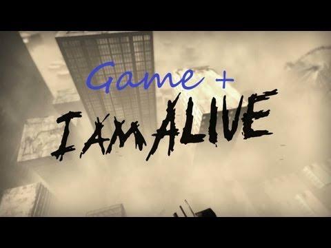 (Game +) I Am Alive |