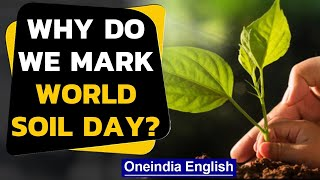 World Soil Day 2020: Why is it important to conserve soil? | Oneindia News