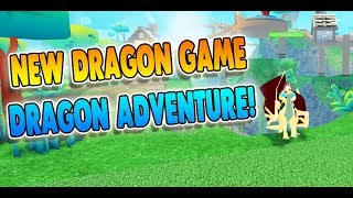 *DRAGON ADVENTURE* NEW DRAGON GAME ON ROBLOX