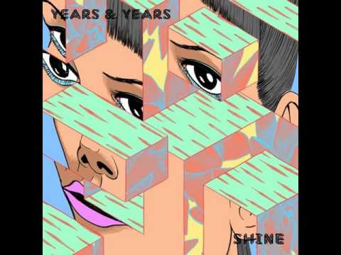 Years & Years - Shine [MP3 Free Download]