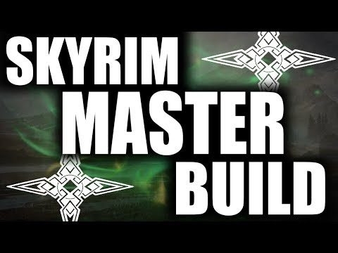 Skyrim SE Builds - The Master - Jack of All Trades Build