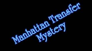 Manhattan Transfer - Mystery NO COPYRIGHT INFRINGEMENT INTENDED.