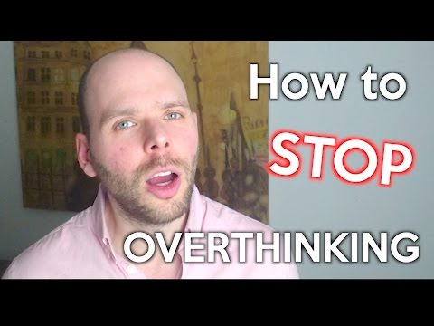 STOP OVERTHINKING RIGHT NOW! 4 EASY STEPS