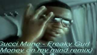 Gucci Mane - Freaky Gurl (Money on my mind remix) - DJ Yung X Outlaw HD