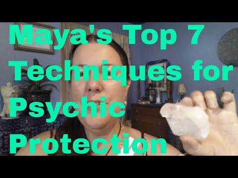 Maya's Top 7 Tips for Psychic Self Defense
