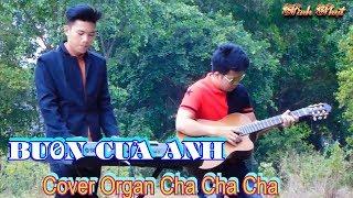 Buồn Của Anh Cover Organ Cha Cha Cha smile Lưu Minh Tài - Minh Nhựt Vlogs