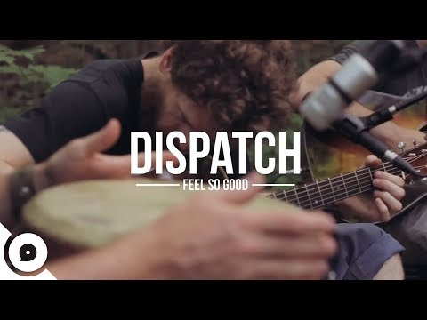 dispatch---feels-so-good- -ourvinyl-sessions