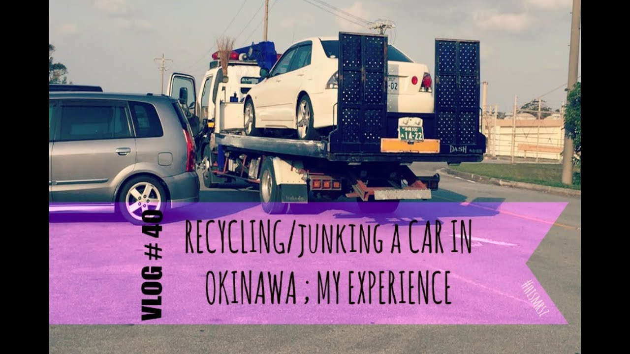 JUNKING/RECYCLE VEHICLE IN OKINAWA | VLOG # 41 - YouTube