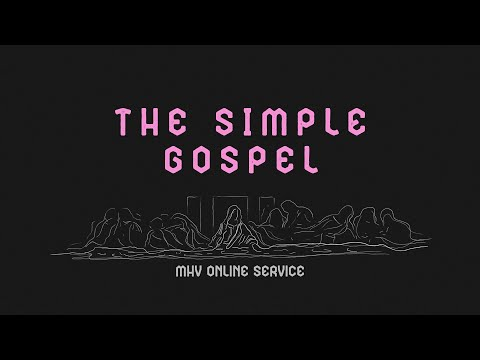 MHV 3/29 Online Service At 10:30a - Simple Gospel Series - Receive Jesus As Savior
