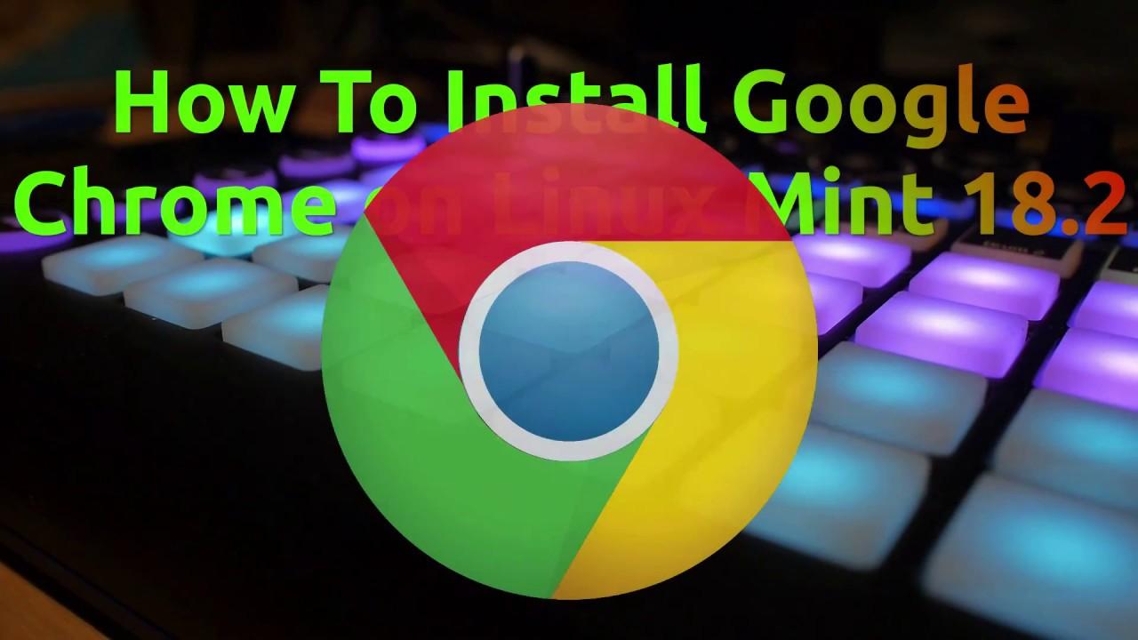 "How to install google chrome on linux mint 19 ""tara"" itzgeek."