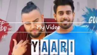 Yaari(full song)by guri ft deep jandu//as friends //