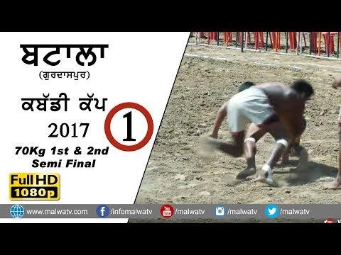 ਬਟਾਲਾ BATALA (Gurdaspur) KABADDI CUP - 2017 ● 70kg 1st & 2nd SEMI FINAL ● FULL HD ● Part 1st