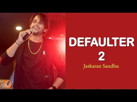 Defaulter 2 (Official Song) Jaskaran Sandhu | Reply To Defaulter 2 R Nait By Jaskaran Sandhu | Songs