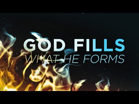 God Fills What He Forms | Josh Herring