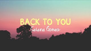 Download Back to you Acoustic  Selena Gmez  Lyrics MP3