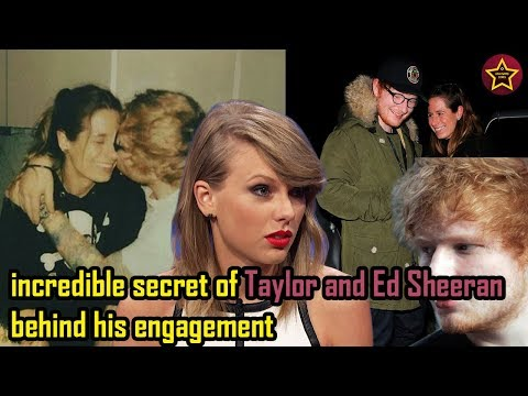 Strange reaction of TAYLOR SWIFT to ED SHEERAN's engagement with Cherry Seaborn