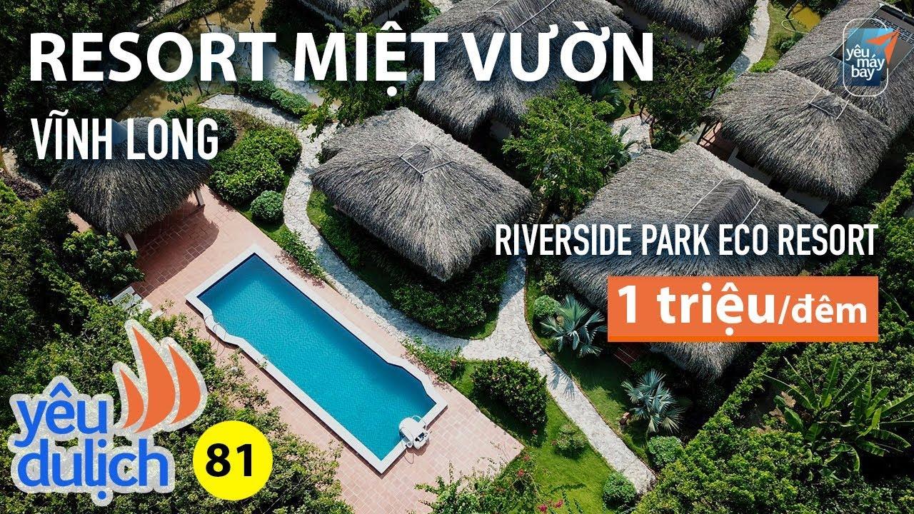 YDL #81: Anh em rủ nhau đi resort miệt vườn 1 triệu/đêm ở Vĩnh Long xả stress | Yêu Máy Bay