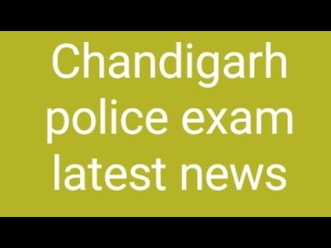 chandigarh police exam latest news
